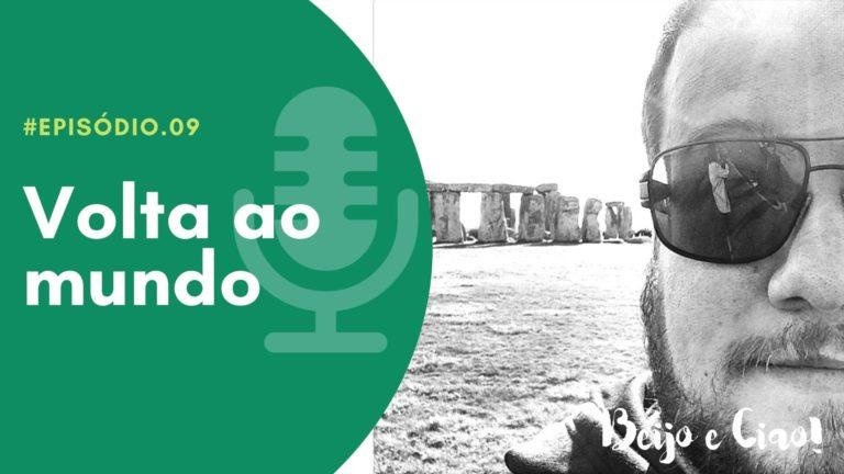 Podcast Beijo e Ciao #09: a volta ao mundo em 40 dias