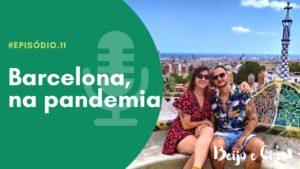 Capa do podcast de viagem Beijo e Ciao escrito 'Barcelona, na pandemia'